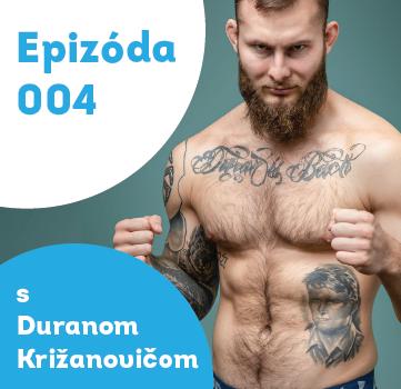 """004 – Peter """"Duran"""" Križanovič – profesionálny MMA zápasník"""