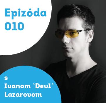 010 – Ivan `Dev1` Lazarov – legenda e-sportu, streamer